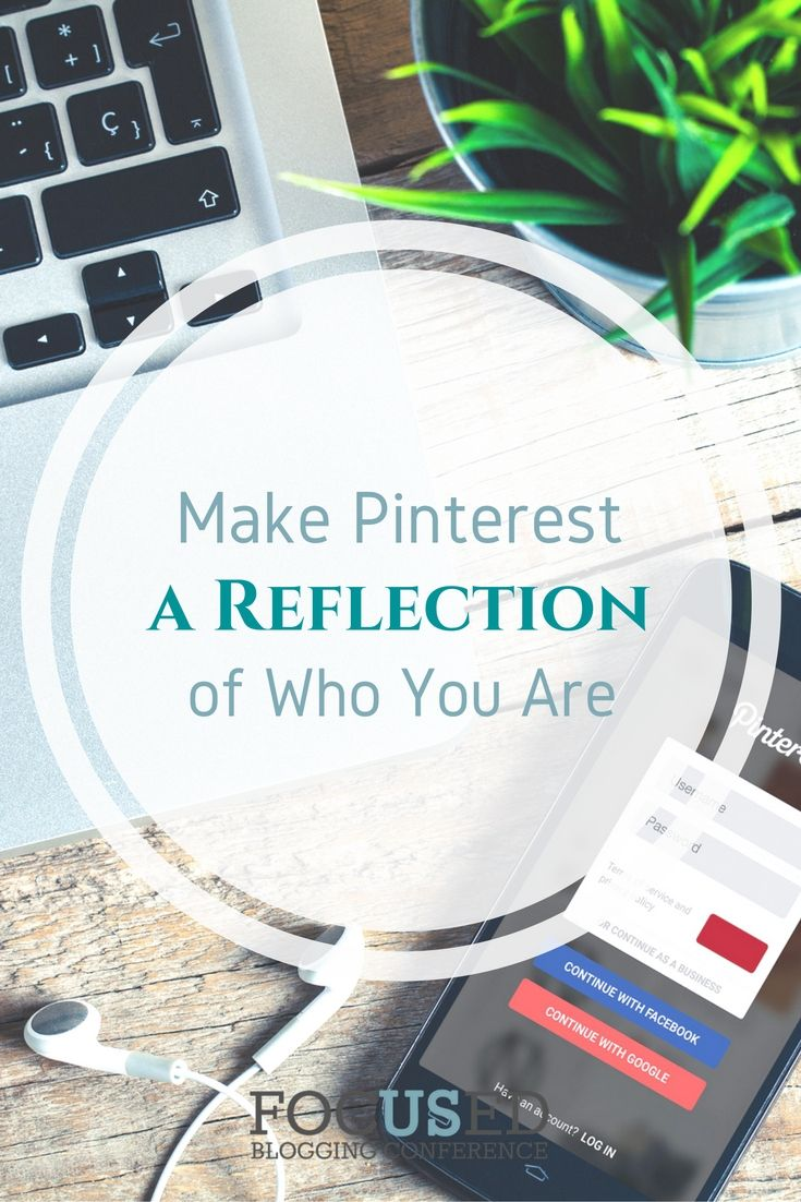 Make Pinterest a Reflection of Who You Are. via @Focusedbc