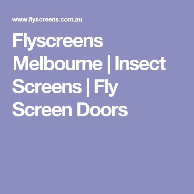 Flyscreens Melbourne | Insect Screens | Fly Screen Doors