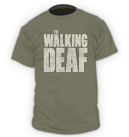 The Walking Deaf. HA!
