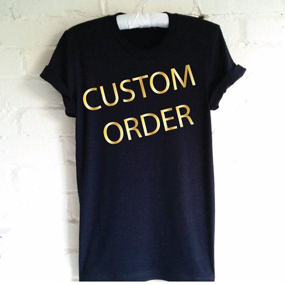 Custom Order. Custom T-Shirt. Custom Printed Shirt. by SoPinkUK