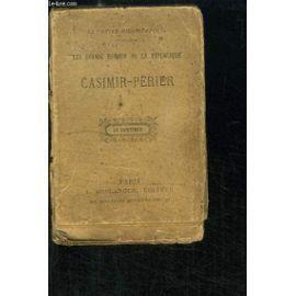 Casimir-Perier. Les Grands Hommes De La République. de COLLECTIF