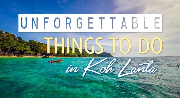 Unforgettable Things to Do in Koh Lanta #crownlanta #thailand