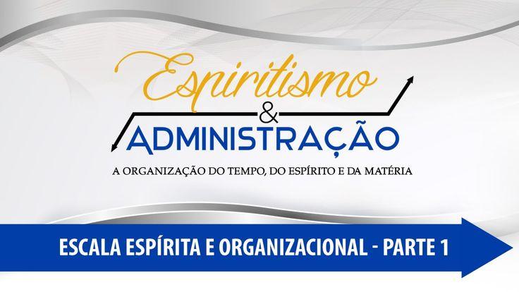 Espiritismo e Administração: Escala Espírita e Organizacional - Parte 1 ...