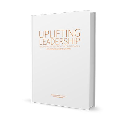 Uplifting leadership - Over opwaartse kracht in organisaties (2015) Andy Hargreaves et. al (vertaald naar NL)