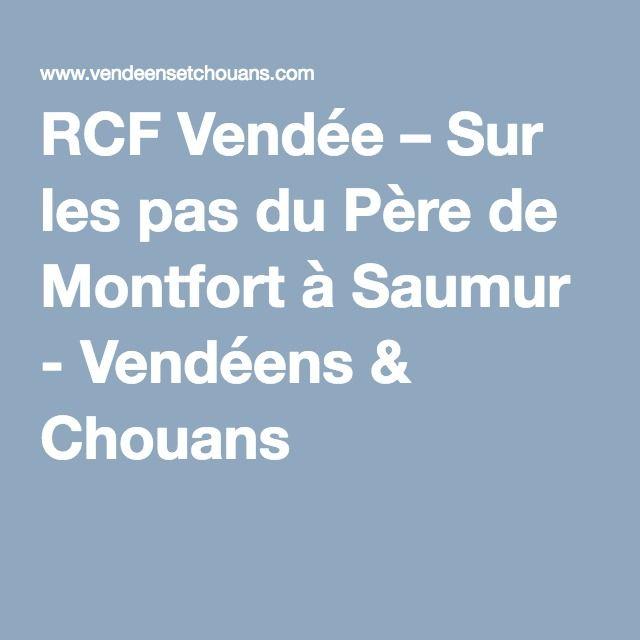 RCF Vendée – Sur les pas du Père de Montfort à Saumur - Vendéens & Chouans