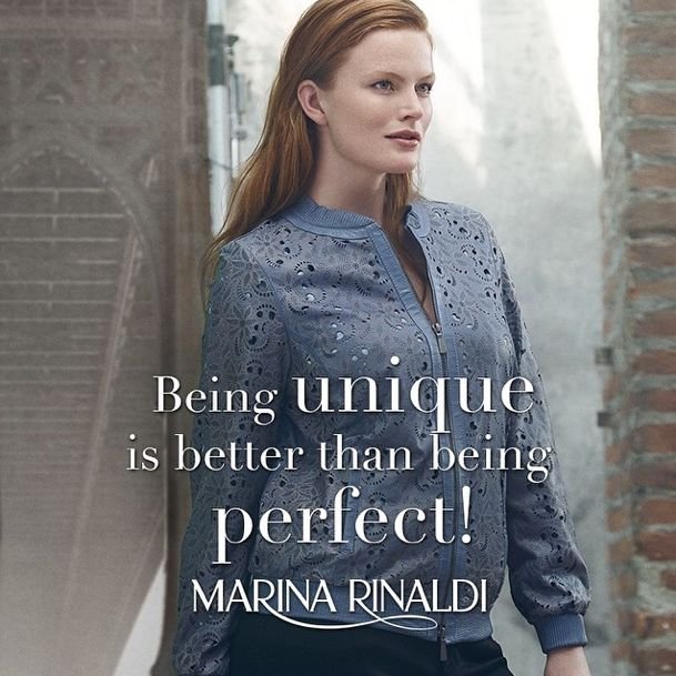 Being unique is better than being perfect! #quote #inspiration #MarinaRinaldi #newcollection #SS2015 #curvy #plussize #Italian #designer #motivation
