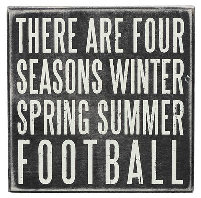 #Football Season. There are four season, winter, spring, summer, football.