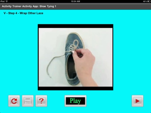 {Shoe Tying 1 - Activity App} Teach your child to tie shoes in a fraction of the time with this video modeling made practical app!     This app combines systematic teaching and video modeling into a practical teaching environment simple enough for parents and others not highly trained in these methods. This is an educational power tool that anyone can use! $4.99