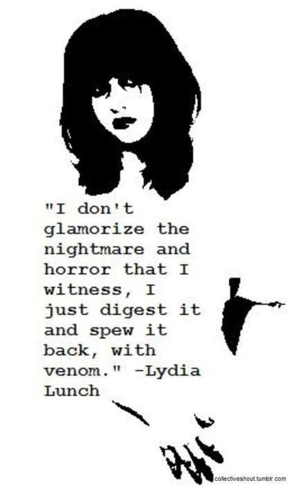 Lydia Lunch quote