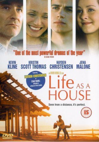 Life As A House: Hayden Christensen, Kevin Kline, Kristin Scott Thomas, Jena Malone, Mary Steenburgen, Mike Weinberg, Scotty Leavenworth, Ian Somerhalder, Jamey Sheridan, Scott Bakula, Sandra Nelson, Sam Robards, Vilmos Zsigmond, Irwin Winkler - director