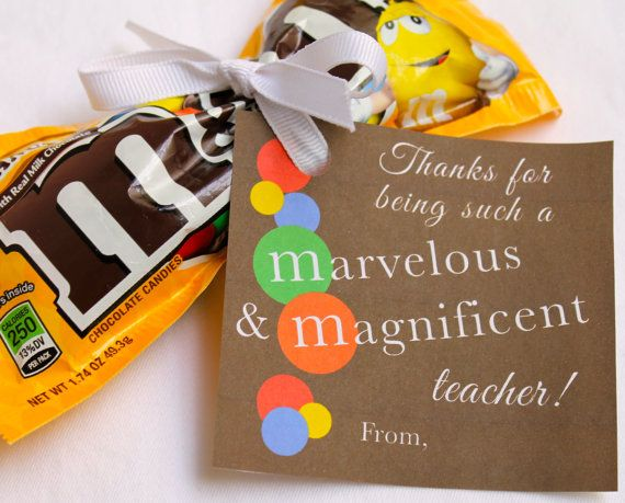 This is a cute (and easy) way to thank your childrens teachers! Simply print on card stock, cut out and attach gift tag to a bag of M&Ms candies.