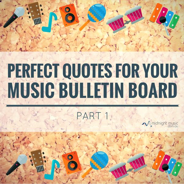 Music quotes for your classroom wall: general We are the music makers and we are the dreamers of dreams. We are the movers and shakers of the world, forever, it seems. ~ Arthur O'Shaughnessy Music is Life. That's why our hearts have beats.