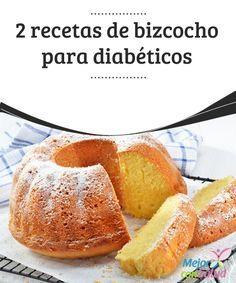 Bizcocho para diabéticos  El bizcocho es una de las recetas más básicas que existen en repostería. Ideal no solo para personas diabéticas también para aquellas que quieren restar calorías.