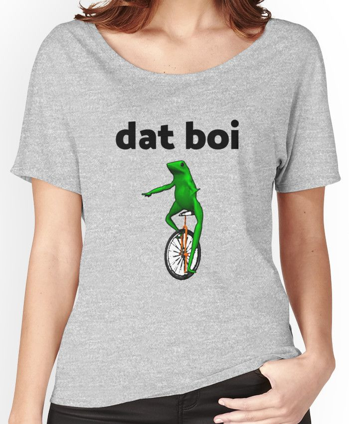 dat boi unicycle frog me_irl meme Women's Relaxed Fit T-Shirts
