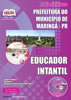 Apostila Concurso Prefeitura Municipal de Maringá, Estado do Paraná - 2013: - Cargo: Educador Infantil