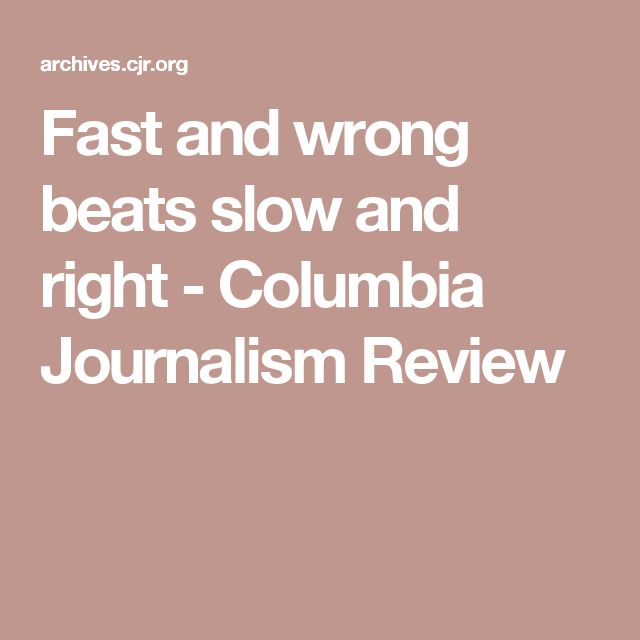 Fast and wrong beats slow and right (CJR): During breaking news it can be difficult to strike the right balance between speed and accuracy. This great article explores where coverage during the 2013 Boston Marathon went wrong.