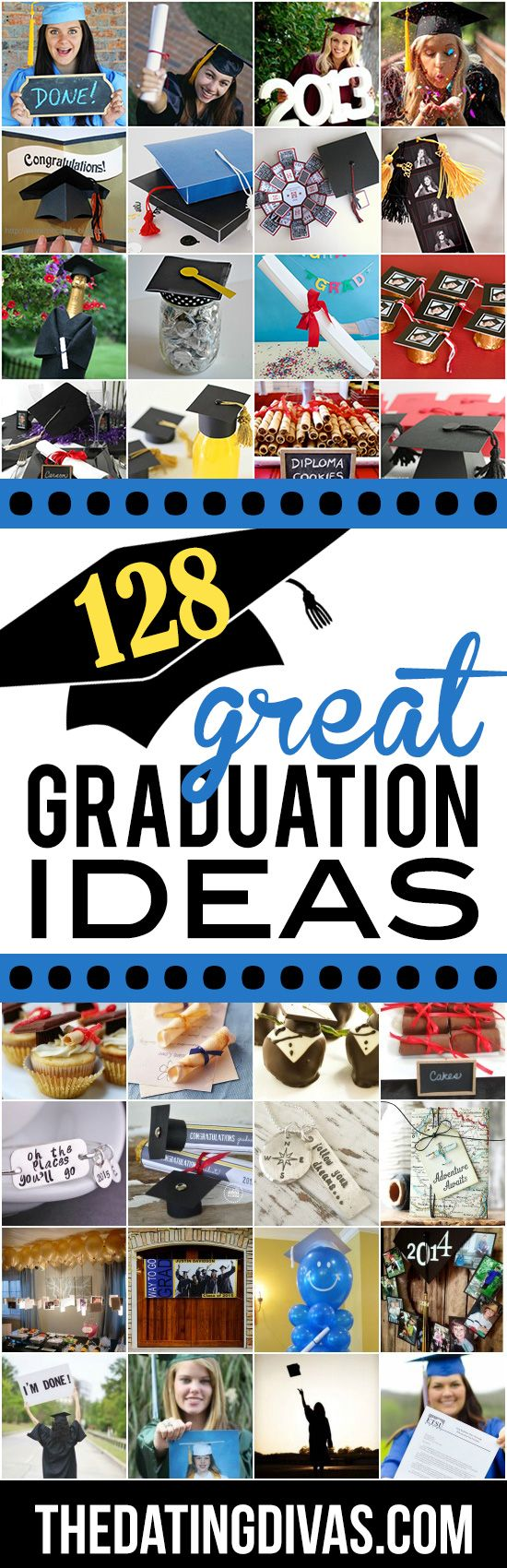 128 Great Graduation Ideas- everything from grad gifts to parties to photo ideas
