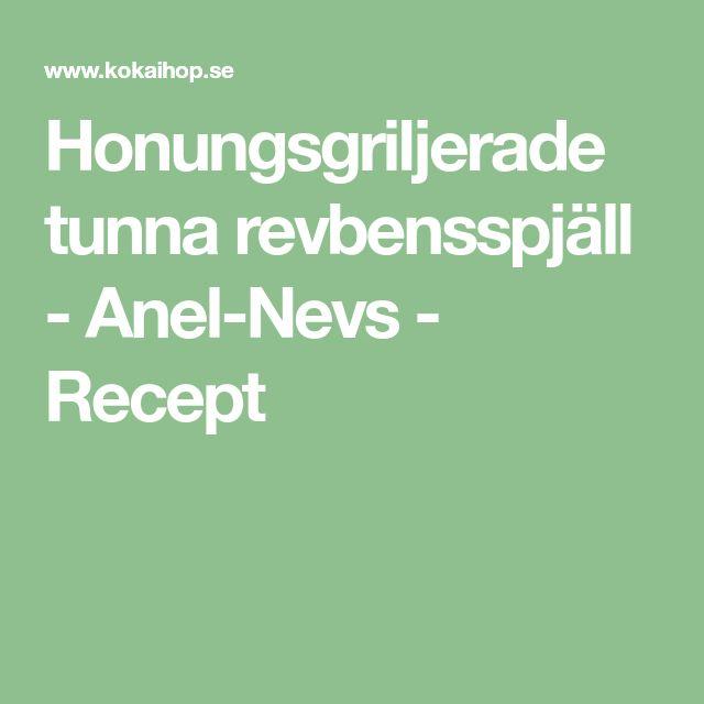 Honungsgriljerade tunna revbensspjäll - Anel-Nevs - Recept