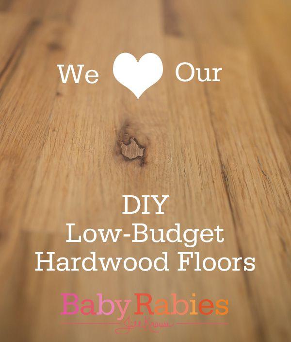 We Love Our Low Budget DIY Hardwood Floors- BabyRabies.com