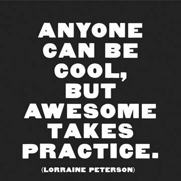 Anyone Can Be Cool - Quotable Card...  I've seen this lots of times, and it still makes me smile every time.