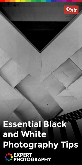 Essential Black and White Photography Tips » Expert Photography