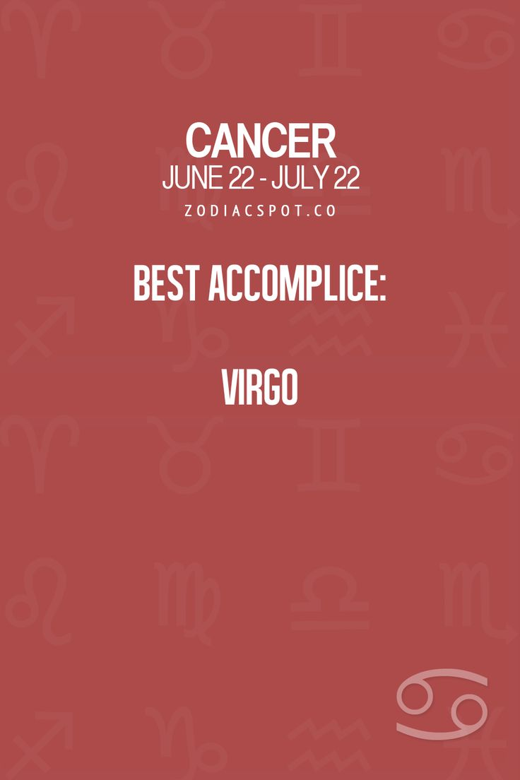 Cancer Zodiac Sign ♋ Best Accomplice: Virgo