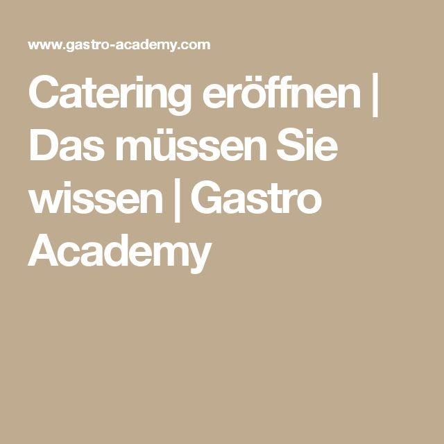Catering eröffnen   Das müssen Sie wissen   Gastro Academy