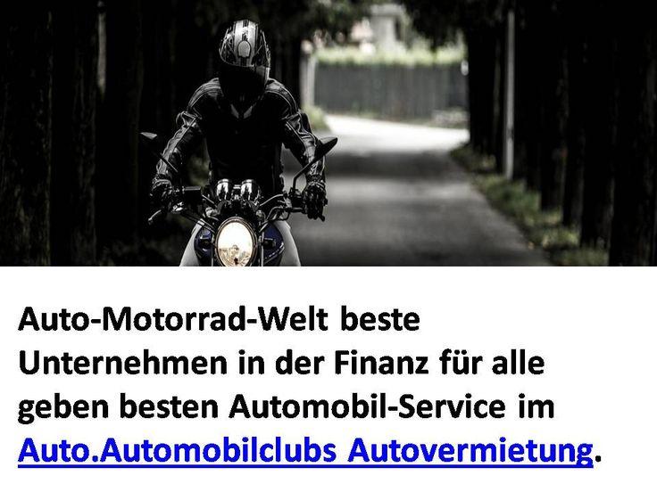 #Auto-Motorrad-Welt beste #Unternehmen in der Finanz für alle geben besten #Automobil-Service im #Auto.#Automobilclubs Autovermietung.  http://www.car-bike-world.com/automobilclubs-3/