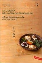 Libri e Spiritualità: La Cucina del Monaco Buddhista 99 ricette zen per ...