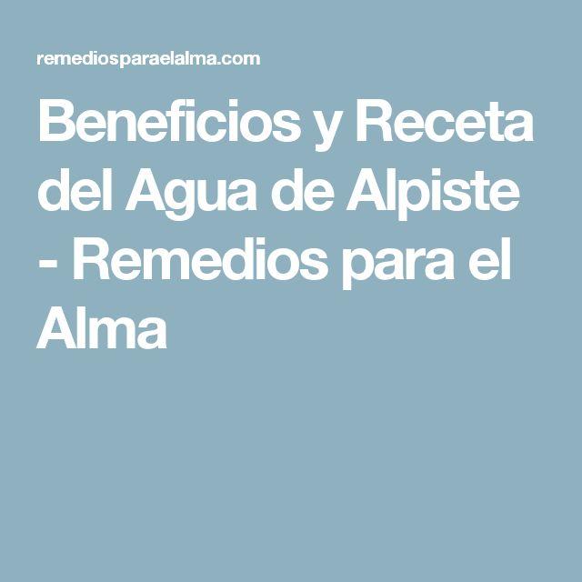 Beneficios y Receta del Agua de Alpiste - Remedios para el Alma