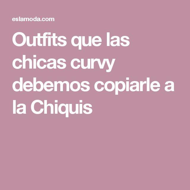 Outfits que las chicas curvy debemos copiarle a la Chiquis