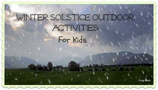 Winter solstice outdoor activities with kids. From Yule log bonfires to luminaria walks, this is the definite guide to winter solstice with kids, outside.