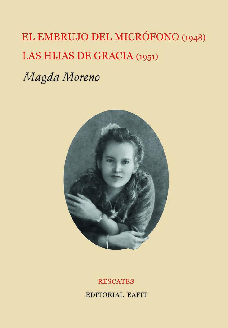 El embrujo del micrófono (1948) Las hijas de Gracia (1951). Magda Moreno