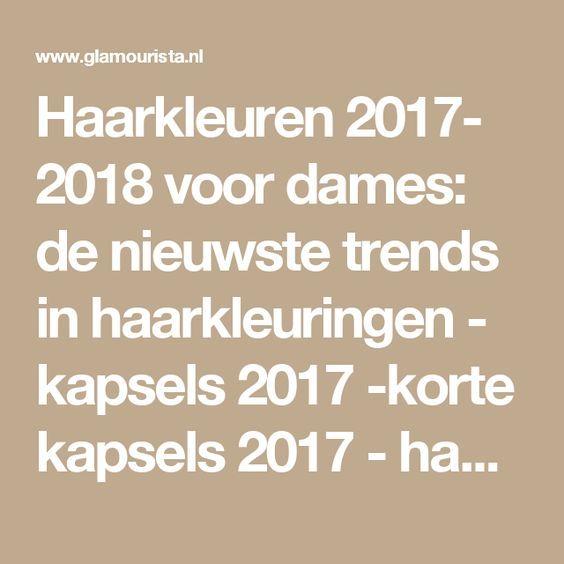 Haarkleuren 2017- 2018 voor dames: de nieuwste trends in haarkleuringen - kapsels 2017 -korte kapsels 2017 - haarkleuren - kapsels voor dames - mannenkapsels - kinderkapsels - communiekapsels - bruidskapsels 2017