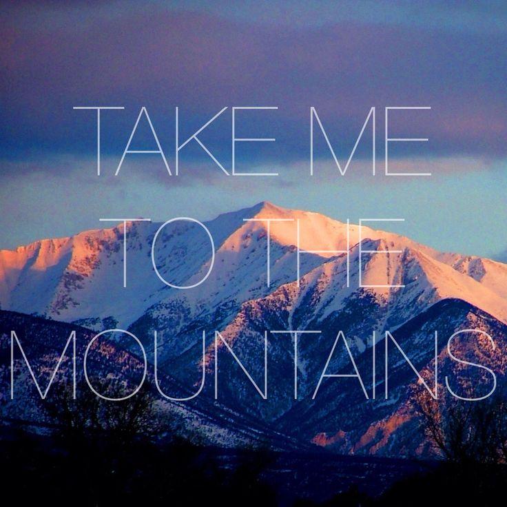Dreaming. Take me to the mountains