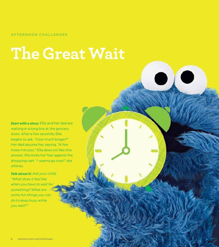 Download our Little Children, Big Challenges family guide for strategies to help your preschooler practice patience and learn how to wait.  Download and print for free at www.sesamestreet.org/Challenges!