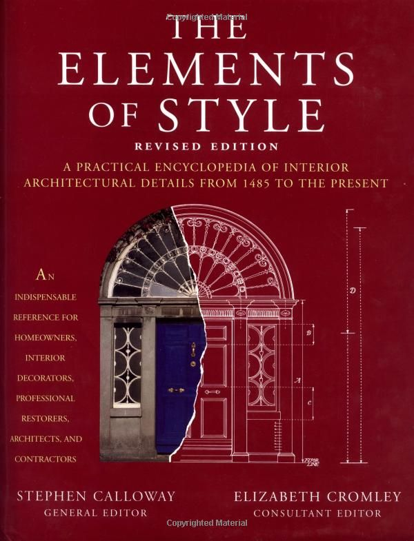 A The Elements Of Style Practical Encyclopedia Interior Architectural Details From 1485 To Present Stephen Decorators
