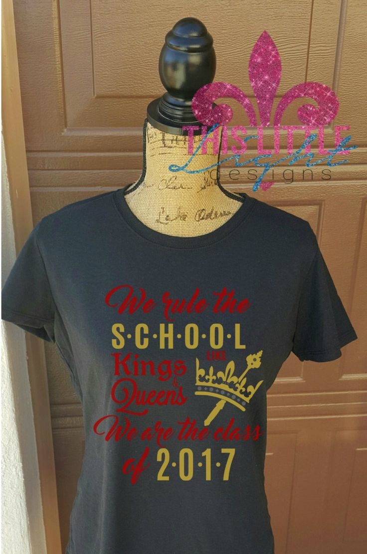 Class Shirt. Senior Shirt. Class of 2016. Class of 2017 Class shirts. High School Class. High School Senior. High School Junior by Thislittlelight00 on Etsy