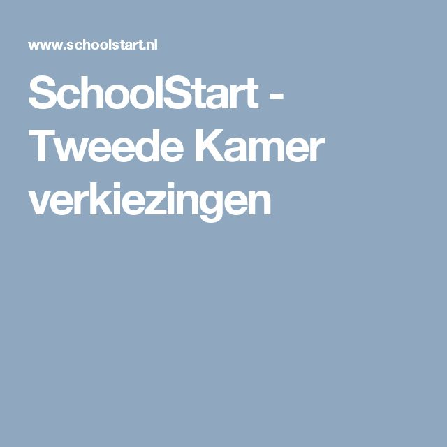 SchoolStart - Tweede Kamer verkiezingen