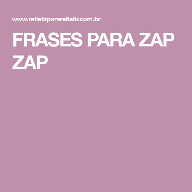 FRASES PARA ZAP ZAP