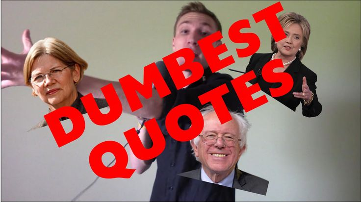 10 DUMBEST Liberal Quotes From The Primaries