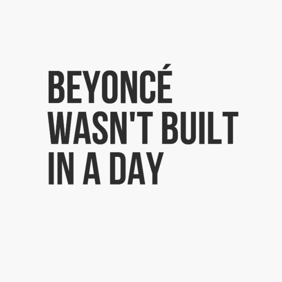 Beyonce wasn't built in a day | @sourcherrycouk