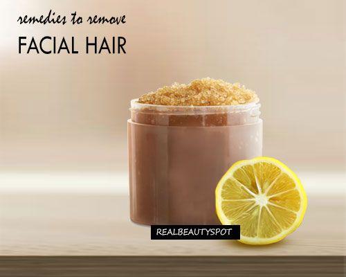 DIY HOME REMEDIES TO REMOVE FACIAL HAIR