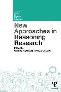 New approaches in reasoning research / edited by Wim De Neys      and Magda Osman. -- East Sussex : Psychology Press, 2013 http://absysnet.bbtk.ull.es/cgi-bin/abnetopac?TITN=511529