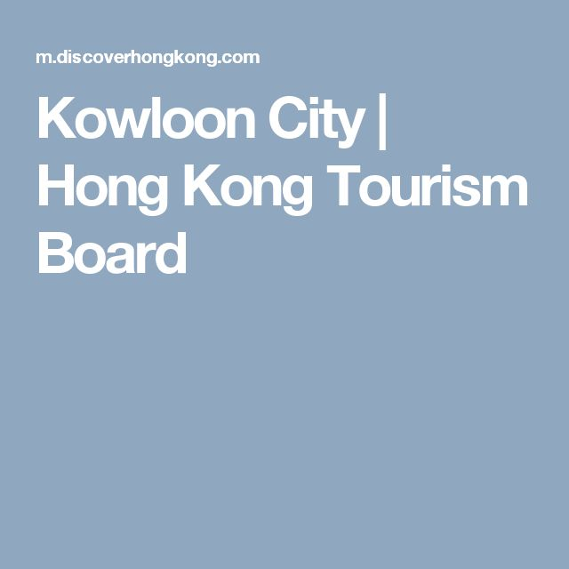 Kowloon City | Hong Kong Tourism Board