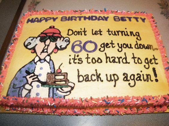 Maxine - My mom's 60th birthday cake: