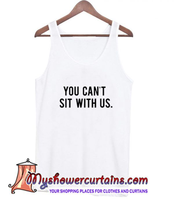 You Can Sit With Us Tanktop