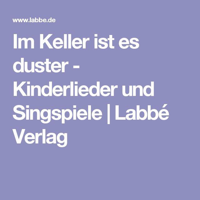 Im Keller ist es duster - Kinderlieder und Singspiele | Labbé Verlag