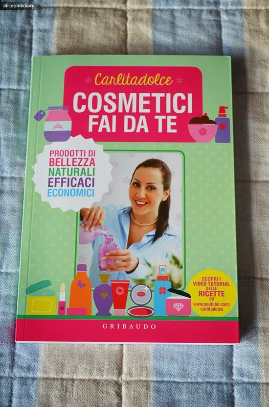 Cosmetici fai da te - Carlitadolce