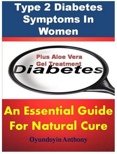 Diabetes Report: Type 2 Diabetes Symptoms In Women: An Essential Guide For Natural Cure. Learn the causes of diabetes type 2, symptoms and how to prevent and cure it naturally. Also learn how to prevent type 2 diabetes with aloe vera. You want to know more about Diabetes?
